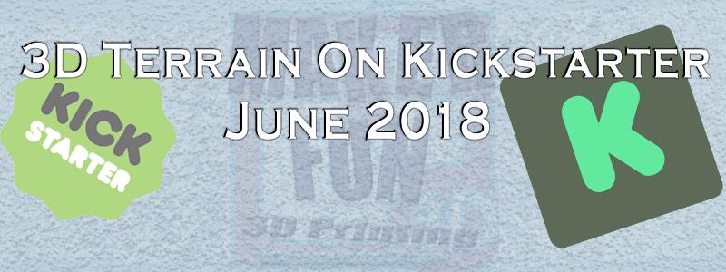 Printable 3D Terrain & Miniatures: Kickstarter: June 2018