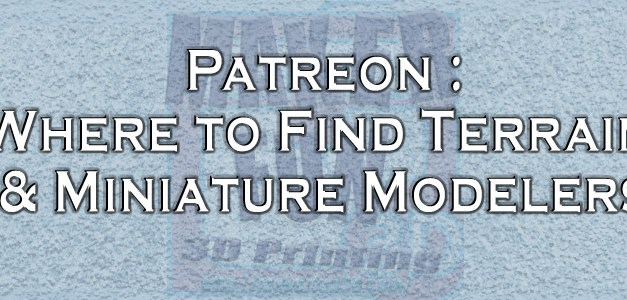 The Patreon Index – Terrain/Miniatures/Gaming Patreons