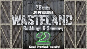 28mm 3D Printable Wasteland #2 Buildings and Scenery