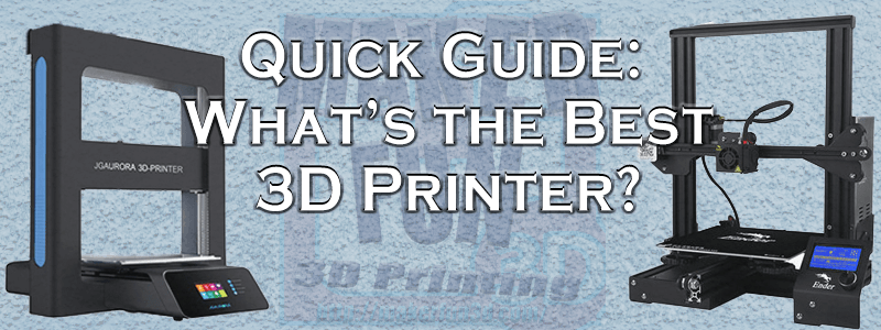 What Printer to buy? » Maker Fun 3D - 3D Printing and Terrain