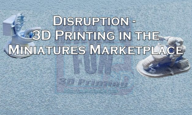 Disruption in the Miniatures Market – 3D Printing