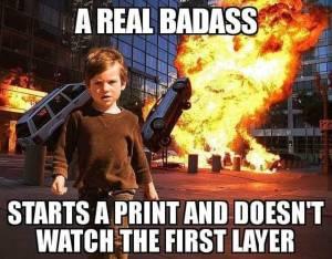 Badass - Starts a print and walks away