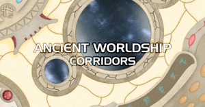 Ancient Worldship corridors