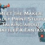 Meet the Maker : BattleFX Fantasy Interview