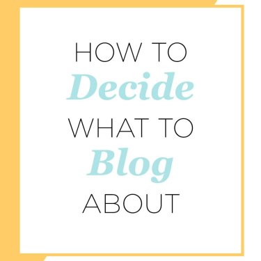 How to Decide What to Blog About