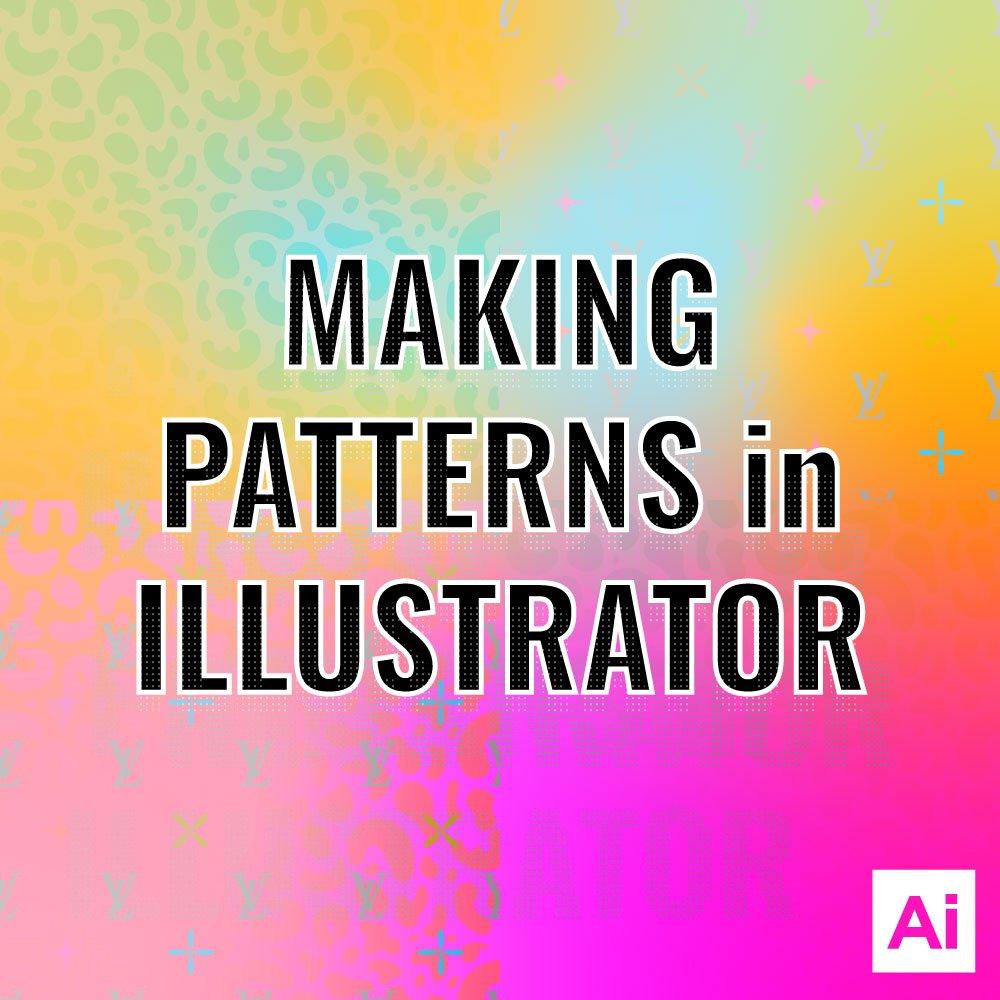 making patterns in illustrator tutorial