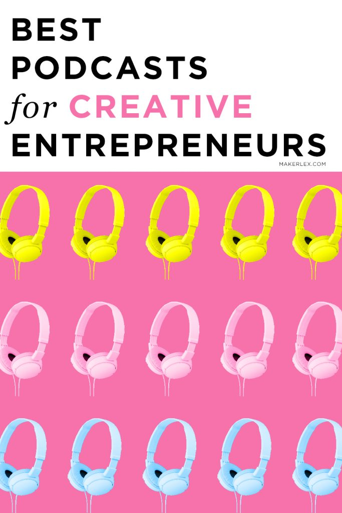9 Best podcasts for creative entrepreneurs (by women)