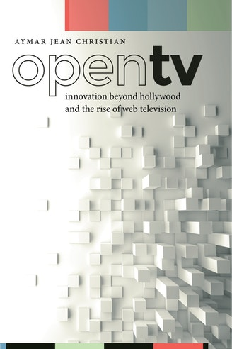 """Book cover for """"Open TV: Innovation beyond Hollywood and the Rise of Web Television"""""""
