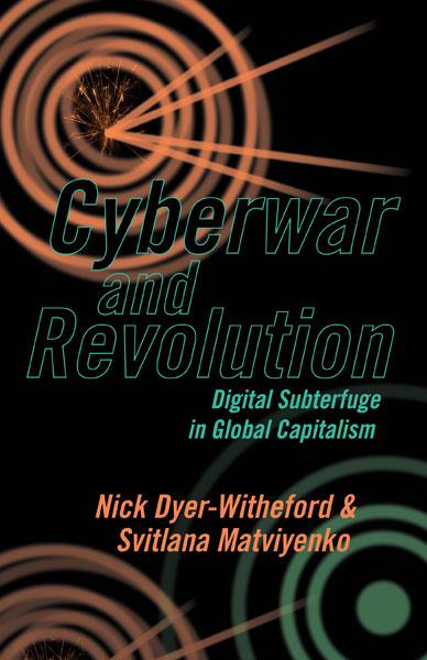 "Book Cover of ""Cyberwar and Revolution: Digital Subterfuge in Global Capitalism."""