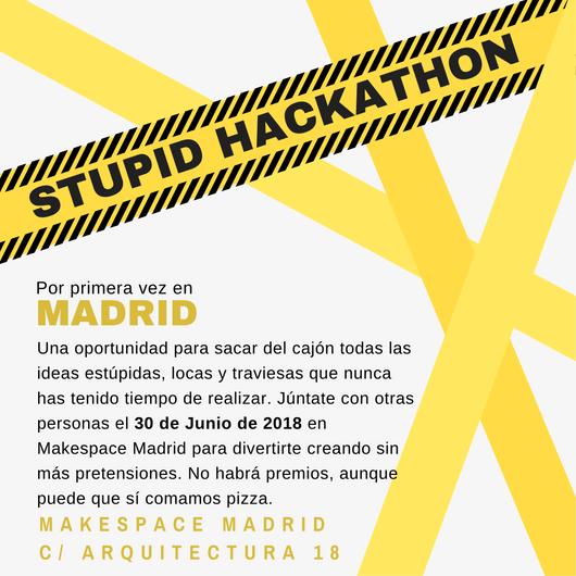 Stupid Hackaton Madrid – 30 Junio 2018