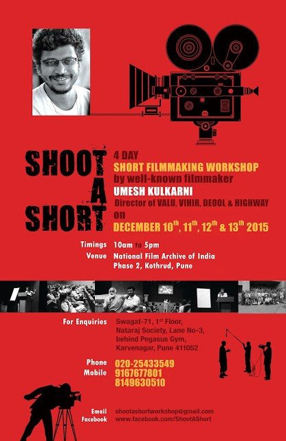 Shoot a Short Filmmaking Workshop by filmmaker Umesh Kulkarni