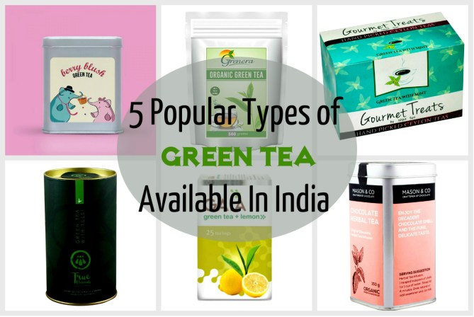 5 Popular Types of Green Tea Available In India