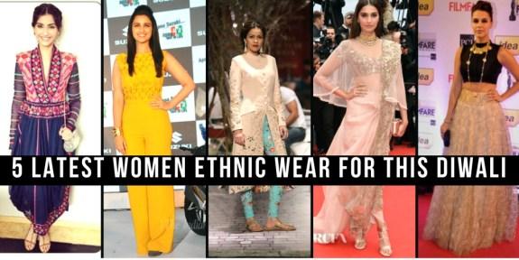 5 Latest Women Ethnic Wear For This Diwali