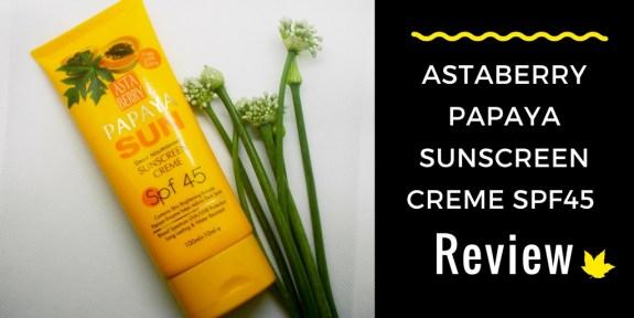 Astaberry Papaya Sunscreen Creme SPF45 Review