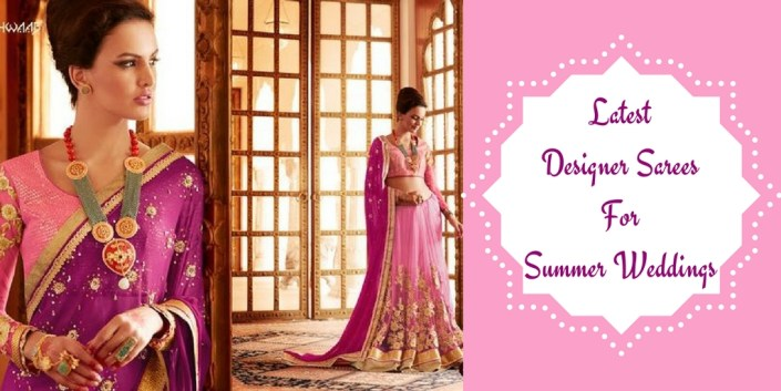 Latest Designer Sarees For Summer Weddings