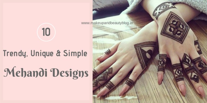 10 Trendy Unique And Simple Mehandi Designs Makeup Review