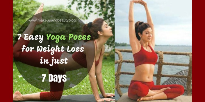 7 Easy Yoga Poses For Weight Loss In Just 7 Days!