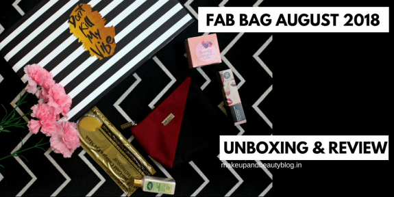 Fab Bag August 2018   Own The Glam   Unboxing & Review