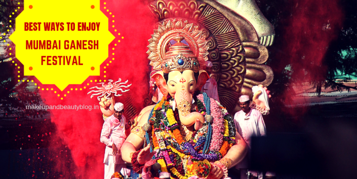 Best Ways To Enjoy Mumbai Ganesh Festival