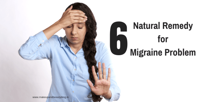 6 Natural Remedy for Migraine Problem