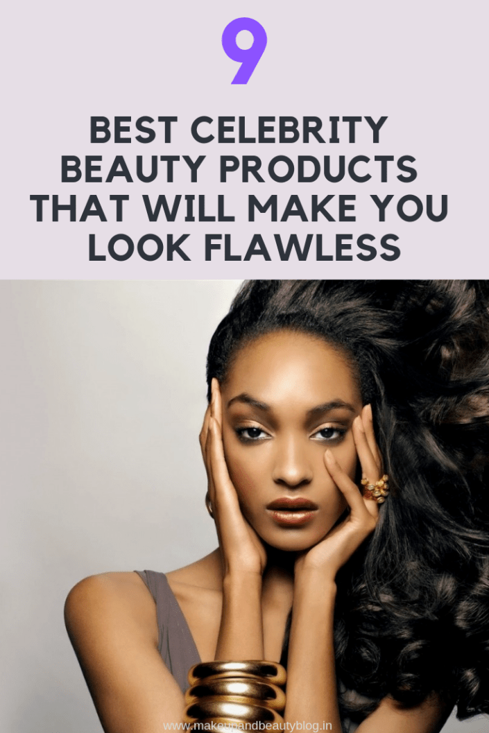 9 Best Celebrity Beauty Products That Will Make You Look Flawless