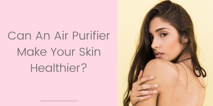 Can An Air Purifier Make Your Skin Healthier?