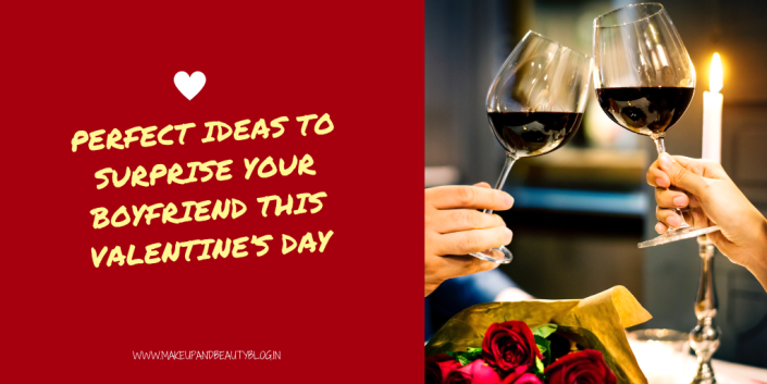 Perfect Ideas to Surprise Your Boyfriend This Valentine's Day