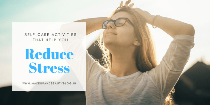 Self-Care Activities that Help You Reduce Stress
