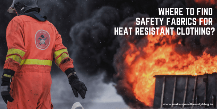 Where to Find Safety Fabrics for Heat Resistant Clothing?