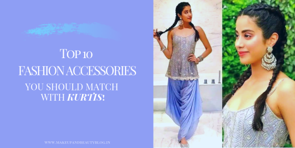 Top 10 Fashion Accessories You Should Match With Kurtis!