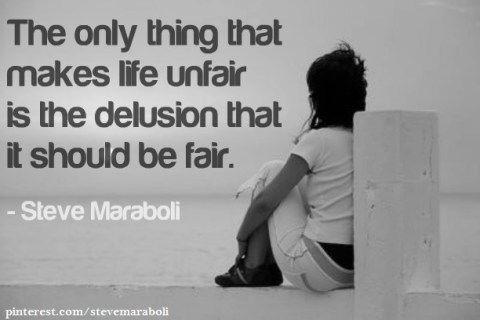 Why Life is Fair but we treat Life Unfairly?