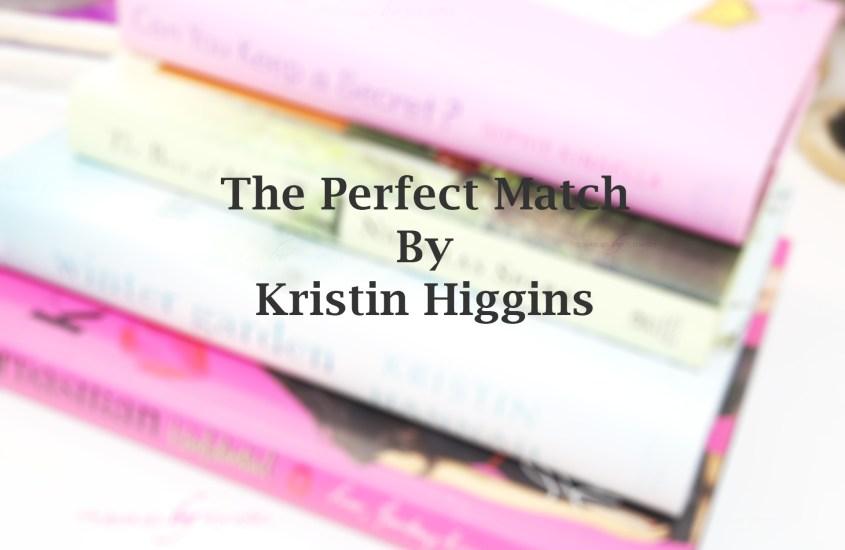The Perfect Match   Kristin Higgins