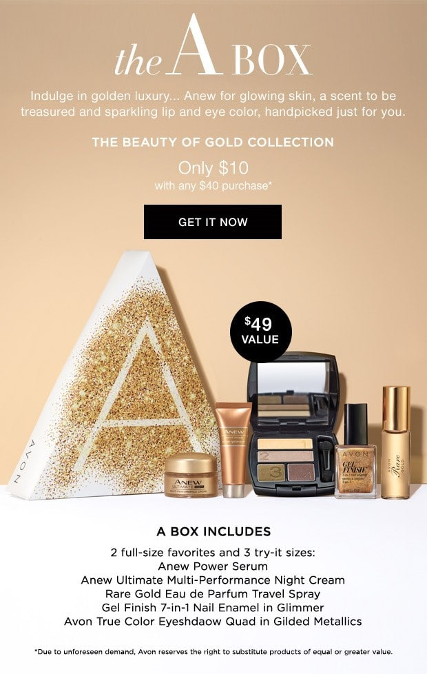 The A Box - Indulge in golden luxury... Anew for glowing skin, a scent to be treasured and sparkling lip and eye color, handpicked just for you. The Beauty of Gold Collection - Only $10 with ANY $40 purchase.  - Avon Jewelry