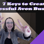 7 Keys to Creating a Successful Avon Business