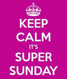 keep-calm-it-s-super-sunday-5-5