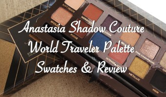 Anastasia Shadow Couture World Traveler Palette Swatches & Review