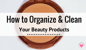Easy Ways to Organize and Clean Your Beauty Items