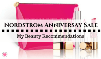 Nordstrom Anniversary Sale – Beauty Recommendations