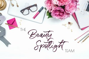 beauty spotlight weekly beauty roundup