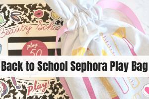 Sephora Play Bag review