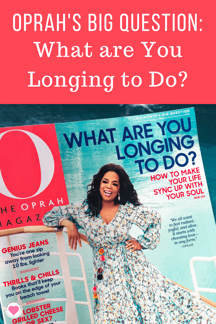 Oprah\'s Big Question - What are You Longing to Do?