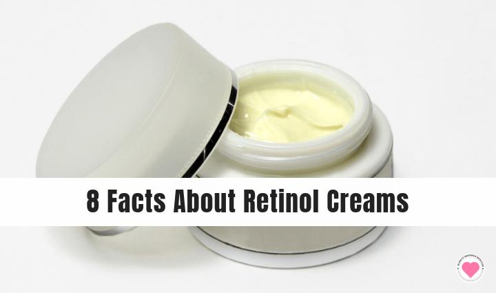 facts about retinol creams