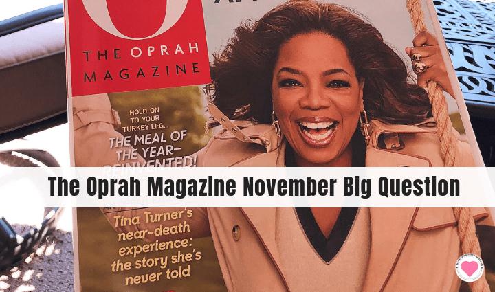 Oprah Magazine November Big Question