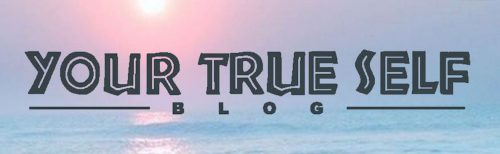 Your True Self Blog