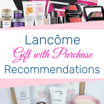 Lancome gift with purchase recommendations