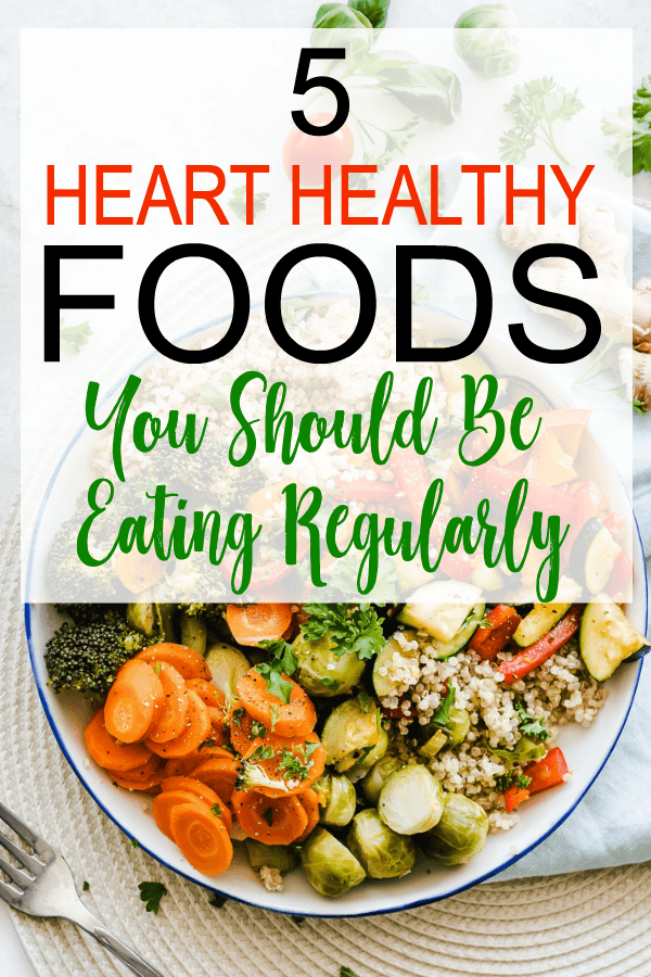 5 Heart Healthy Foods You Should Be Eating Regularly