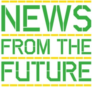 MAKE: News From the Future newsletter
