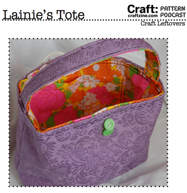 Craft Leftovers: Lainie's Tote – CRAFT Pattern Podcast