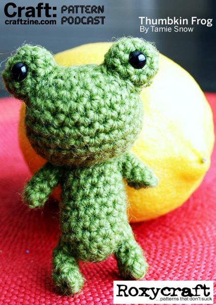 CRAFT Pattern Podcast: Roxycraft's Thumbkin Frog