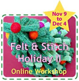 Betz White's Felt + Stitch Holiday II Online Workshop